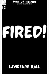 Fired!: An Adult Romantic Comic Book (Pick up Sticks 12) Kindle Edition