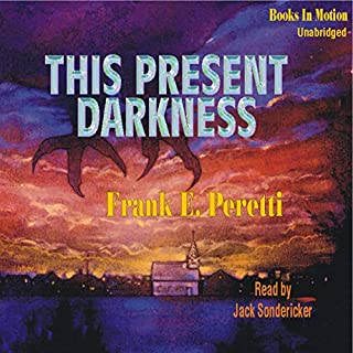 This Present Darkness                   By:                                                                                                                                 Frank Peretti                               Narrated by:                                                                                                                                 Jack Sondericker                      Length: 17 hrs and 25 mins     2,853 ratings     Overall 4.6