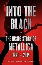 Into the Black: The Inside Story of Metallica, 1991-2014 (Birth School Metallica Death) by Ian Winwood (15-Jan-2015) Paperback