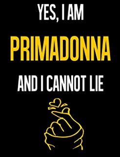 """Yes, I Am PRIMADONNA And I Cannot Lie: Fandom 7.44"""" x 9.69"""" Half College Ruled Half Blank 100 Pages"""