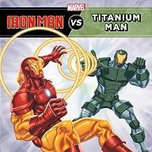 Iron Man vs. Titanium Man (A Marvel Super Hero vs. Book) by Disney Book Group (April 2, 2013) Paperback