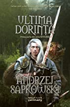 Ultima dorinta - Editura Nemira (Witcher Book 1) (Romansh Edition)