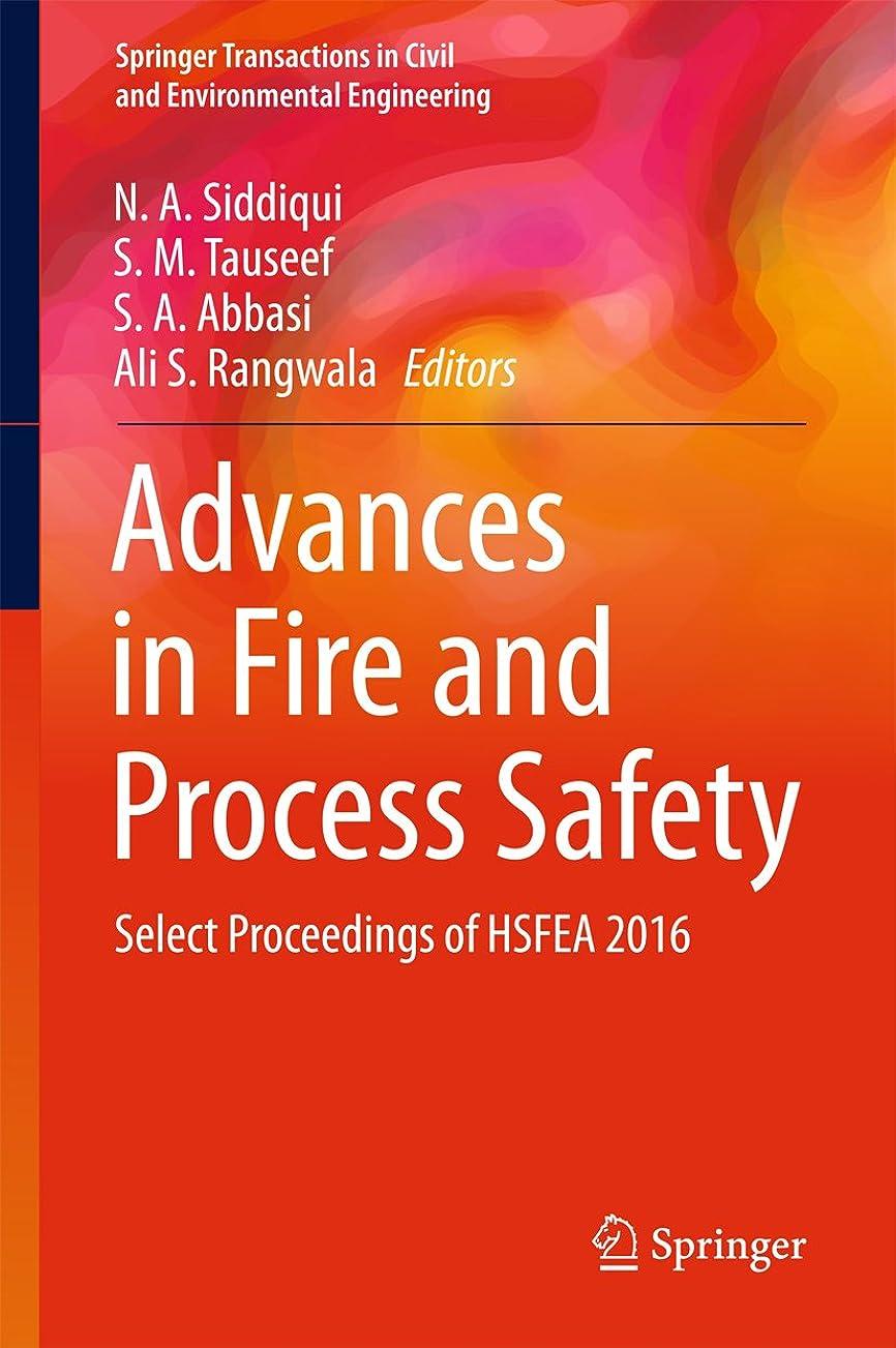 現れるたらいのみAdvances in Fire and Process Safety: Select Proceedings of HSFEA 2016 (Springer Transactions in Civil and Environmental Engineering) (English Edition)