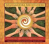 Mahamudra Meditation: Erkenntnis der höchsten Wirklichkeit