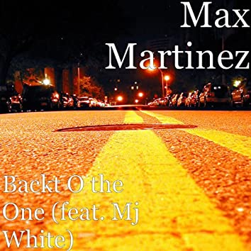 Backt O the One (feat. Mj White)