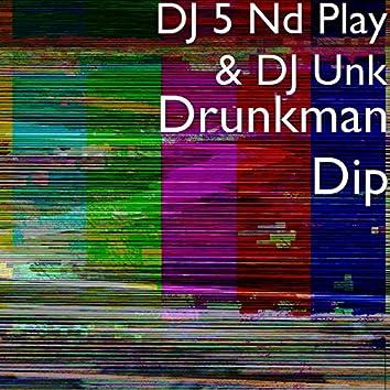 Drunkman Dip