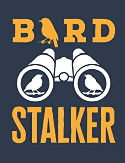 Bird Stalker: Bird Watching Notebook, Blank Paperback Lined Book to Write in, Birding Log, 150 pages, college ruled
