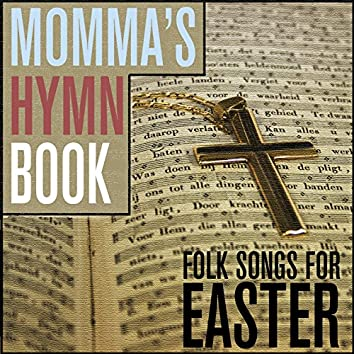 Momma's Hymn Book - Folk Songs for Easter