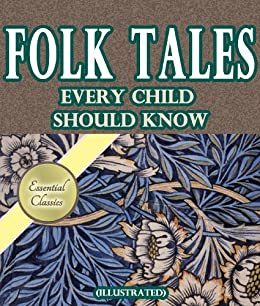 Amazon Com Folk Tales Every Child Should Know Illustrated Ebook Mabie Hamilton Wright Kindle Store