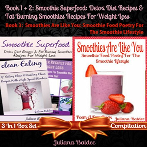 Smoothie Superfood: Detox Diet Recipes & Fat Burning Smoothies Recipes for Weight Loss + Smoothies Are Like You: Smoothie Food Poetry for the Smoothie Lifestyle cover art
