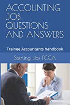 ACCOUNTING JOB QUESTIONS AND ANSWERS: Trainee Accountants handbook