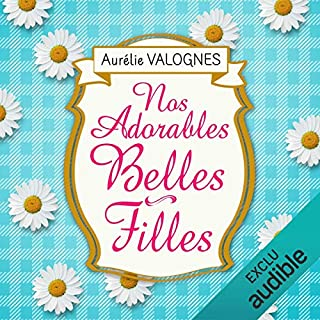 Nos adorables belles-filles                   By:                                                                                                                                 Aurélie Valognes                               Narrated by:                                                                                                                                 Véronique Groux de Miéri                      Length: 4 hrs and 21 mins     2 ratings     Overall 4.0