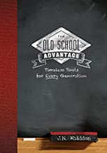 The Old School Advantage: Timeless Tools for Every Generation