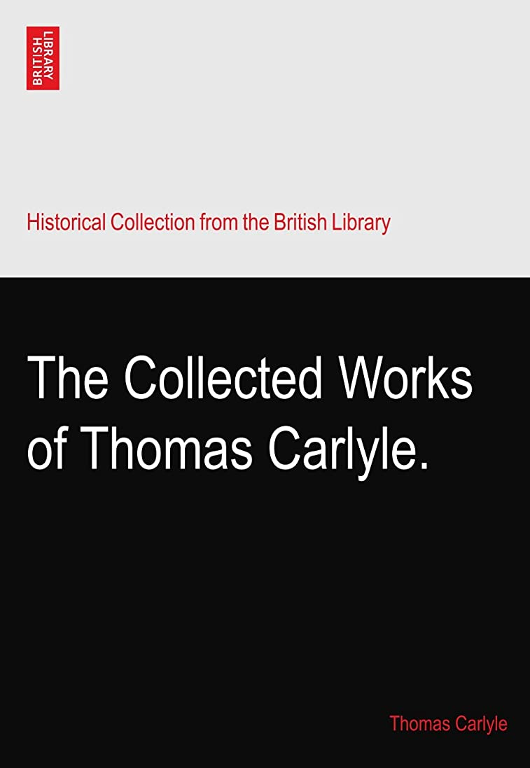 ラジカル不健康ほうきThe Collected Works of Thomas Carlyle.