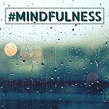 #mindfulness - Soft Rain for Mindful Meditation, Stress Relief Relaxation Music