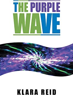 The Purple Wave: Ancient Science Modern Technology, A Marriage made in Heaven