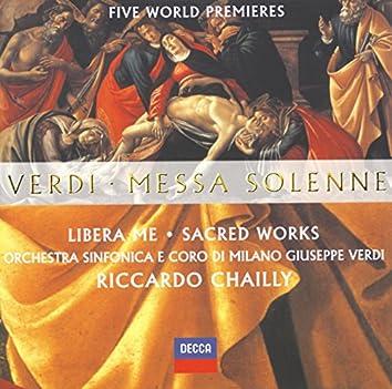 Verdi: Messa Solenne; Libera Me; Sacred Works (Five World Premieres)