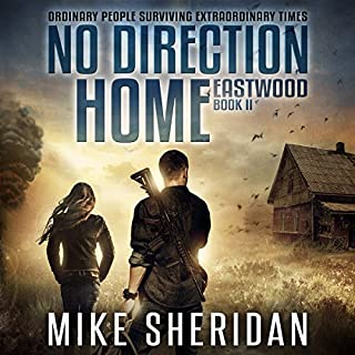 No Direction Home     Eastwood, Book Two              Written by:                                                                                                                                 Mike Sheridan                               Narrated by:                                                                                                                                 Kevin Pierce                      Length: 5 hrs and 3 mins     1 rating     Overall 5.0