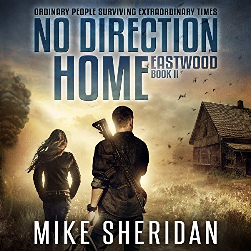 No Direction Home     Eastwood, Book Two              By:                                                                                                                                 Mike Sheridan                               Narrated by:                                                                                                                                 Kevin Pierce                      Length: 5 hrs and 3 mins     1 rating     Overall 2.0