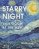 Starry Night: Van Gogh at the Asylum (WHITE LION PUBL)