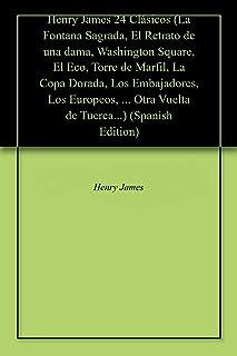 Henry James 24 Clásicos (La Fontana Sagrada, El Retrato de una dama, Washington