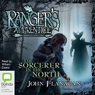The Sorcerer in the North     Ranger's Apprentice, Book 6              Written by:                                                                                                                                 John Flanagan                               Narrated by:                                                                                                                                 William Zappa                      Length: 8 hrs and 47 mins     4 ratings     Overall 4.8