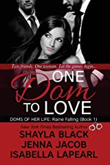 One Dom to Love (The Doms of Her Life, Book 1) Paperback