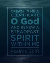 Create in Me a Clean Heart, O God. And Renew a Steadfast Spirit Within Me. Psalms 51:10: Prayer Journal for Men Depicting a Bible Verse Against a ... - 8