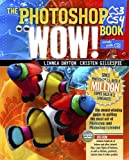 The Photoshop CS3/CS4 Wow! Book (8th Edition)