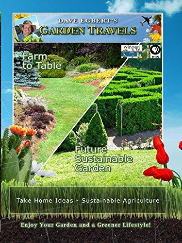 Garden Travels - Farm to Table Future - Sustainable Garden [OV]