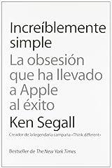 Increíblemente simple : la obsesión que ha llevado a Apple al éxito ペーパーバック