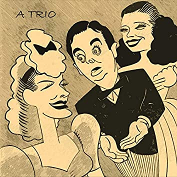 A Trio