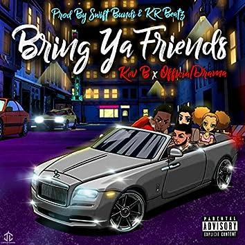 Bring Ya Friends