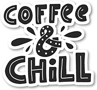 Coffee and Chill Sticker Funny Coffee Quotes Stickers - Laptop Stickers - Vinyl Decal - Laptop, Phone, Tablet Vinyl Decal ...