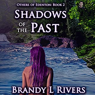 Shadows of the Past     Others of Edenton, Book 2              By:                                                                                                                                 Brandy L. Rivers                               Narrated by:                                                                                                                                 Kelley Hazen                      Length: 8 hrs and 25 mins     6 ratings     Overall 4.3