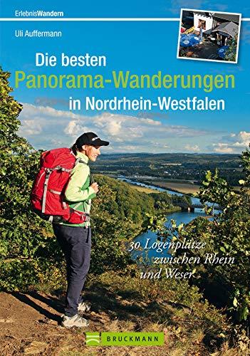 Wanderführer NRW: Die besten Panoramawege in Nordrhein-Westfalen: Wandern zu 30 Logenplätzen im Teutoburger Wald und im Sauerland, mit Wanderkarten und vielen Infos (Erlebnis Wandern)