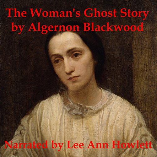 The Woman's Ghost Story                   De :                                                                                                                                 Algernon Blackwood                               Lu par :                                                                                                                                 Lee Ann Howlett                      Durée : 23 min     Pas de notations     Global 0,0