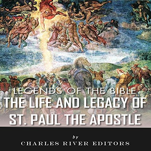 Legends of the Bible: The Life and Legacy of St. Paul the Apostle audiobook cover art