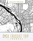 Omsk (Russia) Trip Journal: Lined Omsk (Russia) Vacation/Travel Guide Accessory Journal/Diary/Notebook With Omsk (Russia) Map Cover Art