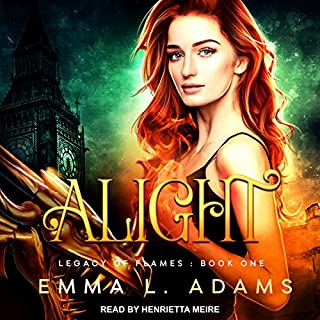 Alight     Legacy of Flames, Book 1              By:                                                                                                                                 Emma L. Adams                               Narrated by:                                                                                                                                 Henrietta Meire                      Length: 6 hrs and 42 mins     10 ratings     Overall 3.7
