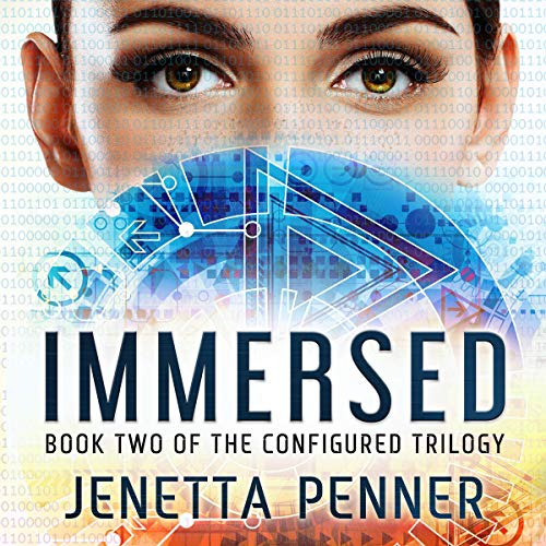 Page de couverture de Immersed: Book Two in the Configured Trilogy