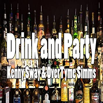 Drink & Party (feat. OverTyme Simms)