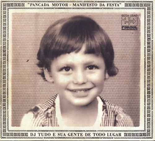 Pancada Motor, O Manifesto Da Festa by DJ Tudo E Sua Gente De Todo Lugar