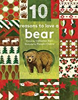 10 Reasons to Love... a Bear (10 reasons to love a...)