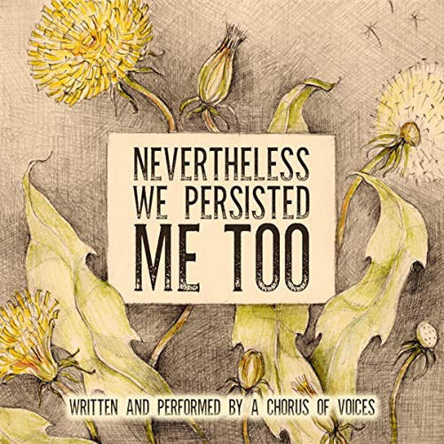 Nevertheless We Persisted: Me Too                   Written by:                                                                                                                                 Tanya Eby                               Narrated by:                                                                                                                                 Christa Lewis,                                                                                        Neil Hellegers,                                                                                        Emily Beresford,                   and others                 Length: 5 hrs     Not rated yet     Overall 0.0
