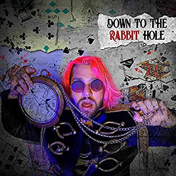 Down to The Rabbit Hole