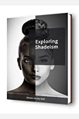Exploring Shadeism Kindle Edition