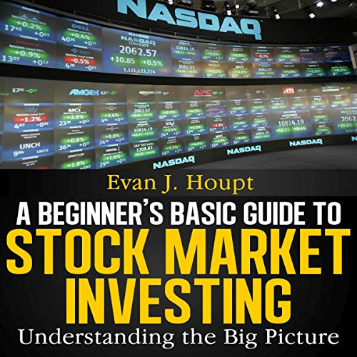 A Beginner's Basic Guide to Stock Market Investing                   By:                                                                                                                                 Evan J. Houpt                               Narrated by:                                                                                                                                 Dean Collins                      Length: 58 mins     Not rated yet     Overall 0.0