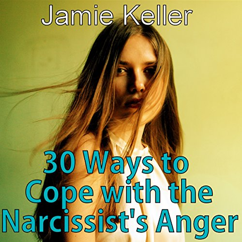30 Ways to Cope with the Narcissist's Anger audiobook cover art