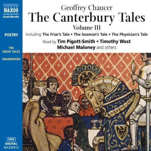 The Canterbury Tales III     Modern English Verse Translation              By:                                                                                                                                 Geoffrey Chaucer,                                                                                        Frank Ernest Hill (translator)                               Narrated by:                                                                                                                                 Timothy West,                                                                                        Charles Kay,                                                                                        Stephen Tompkinson,                   and others                 Length: 3 hrs and 33 mins     4 ratings     Overall 5.0